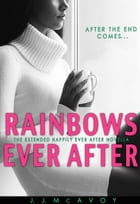 Rainbows Ever After by J.J. McAvoy
