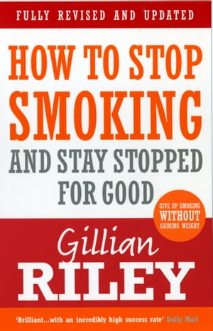 How To Stop Smoking And Stay Stopped For Good fully revised and updated