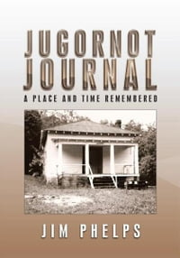JUGORNOT JOURNAL: A Place and Time Remembered