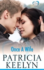 Once A Wife by Patricia Keelyn
