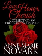 Love, Honor, Cherish Boxed Set by Anne Marie Novark
