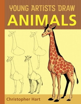 Book Young Artists Draw Animals by Christopher Hart