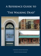 """A Reference Guide to """"The Walking Dead"""" by Edited by William Langland"""