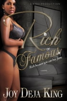 Rich Or Famous Part 1: Rich Because You Can Buy Fame by Joy Deja King