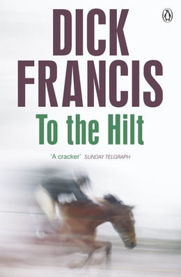 Book To The Hilt by Dick Francis
