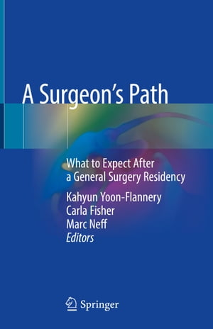 A Surgeon's Path: What to Expect After a General Surgery Residency by Kahyun Yoon-Flannery