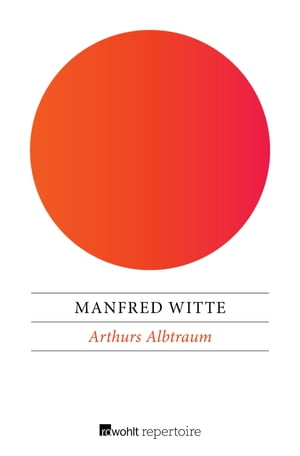Arthurs Albtraum by Manfred Witte
