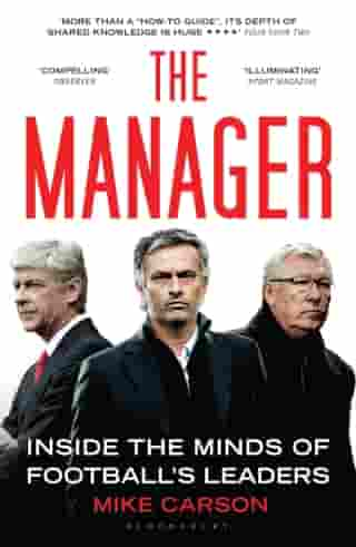 The Manager: Inside the Minds of Football's Leaders by Mike Carson