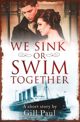 Book We Sink or Swim Together: An eShort love story by Gill Paul