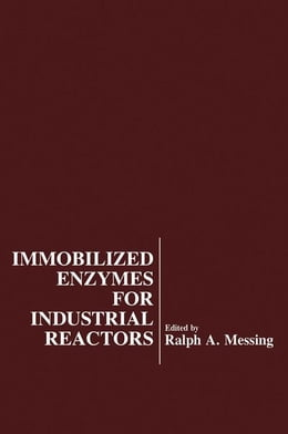 Book Immobilized Enzymes For Industrial Reactors by Messing, Ralph