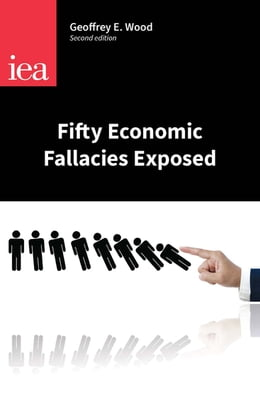 Book Fifty Economic Fallacies Exposed by Geoffrey E. Wood