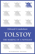 Tolstoy: The Making of a Novelist