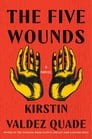 The Five Wounds: A Novel Cover Image