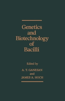 Book Genetics and Biotechnology of Bacilli by Ganesan, A.T.