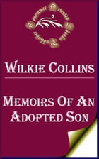 Memoirs of an Adopted Son by Wilkie Collins
