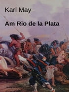 Am Rio de la Plata by Karl May