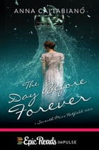 The Day Before Forever by Anna Caltabiano