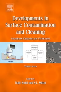 Developments in Surface Contamination and Cleaning, Volume 7: Cleanliness Validation and…