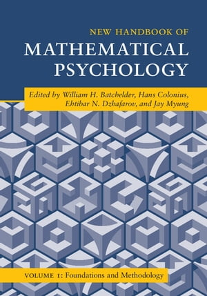 New Handbook of Mathematical Psychology: Volume 1,  Foundations and Methodology