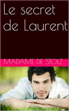 Le secret de Laurent by Madame de Stolz