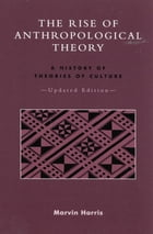 The Rise of Anthropological Theory: A History of Theories of Culture