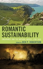 Romantic Sustainability: Endurance and the Natural World, 1780–1830