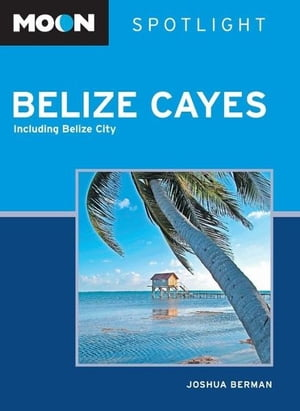 Moon Spotlight Belize Cayes Including Belize City