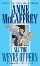 All the Weyrs of Pern by Anne McCaffrey