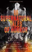 60 SUPERNATURAL TALES OF HORROR: Carmilla, In a Glass Darkly, The House by the Churchyard, Madam Crowl's Ghost, Uncle Silas, Wylder's Hand, The Purcel by Joseph Sheridan Le Fanu