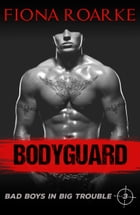 Bodyguard by Fiona Roarke