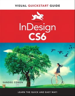 Book InDesign CS6: Visual QuickStart Guide by Sandee Cohen