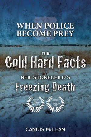 When police become Prey: The Cold, Hard Facts of Neil Stonechild's Freezing Death