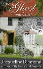 The Ghost and Cheri by Jacqueline Diamond