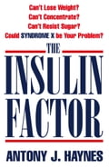 9780007483280 - Antony Haynes: The Insulin Factor: Can't Lose Weight? Can't Concentrate? Can't Resist Sugar? Could Syndrome X Be Your Problem? - Buch