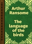 THE LANGUAGE OF THE BIRDS by Arthur Ransome