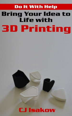 Bring Your Idea to Life with 3D Printing