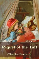 Riquet of the Tuft by Charles Perrault