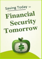Saving Today for Financial Security Tomorrow by SoftTech