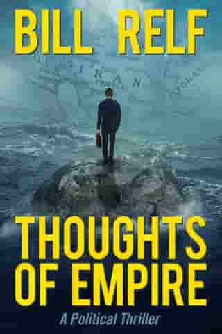 Thoughts of Empire: A Political Thriller