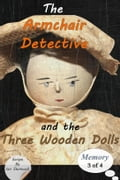 The Armchair Detective and the Three Wooden Dolls 44f2447b-2c79-482b-ac89-629259acf7c6