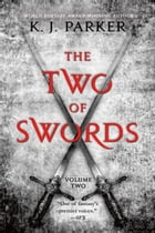 The Two of Swords: Volume Two by K. J. Parker