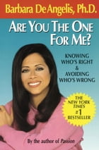 Are You the One for Me?: Knowing Who's Right and Avoiding Who's Wrong by Barbara De Angelis