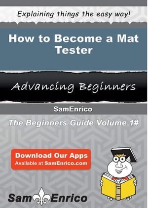How to Become a Mat Tester: How to Become a Mat Tester by Kacey Falk
