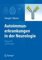 Autoimmunerkrankungen in der Neurologie: Diagnostik und Therapie by Martin Stangel