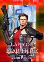 Lanyon For Hire by John Paulits