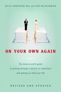 On Your Own Again: The Down-to-Earth Guide to Getting Through a Divorce or Separation and Getting o…