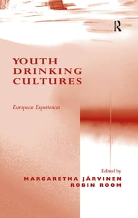 Youth Drinking Cultures: European Experiences