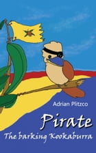 Pirate - The barking Kookaburra by Adrian Plitzco