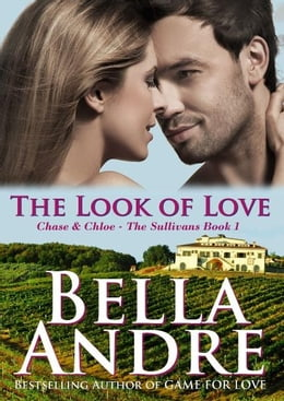 Book The Look Of Love: The Sullivans, Book 1 by Bella Andre