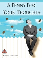 A Penny for Your Thoughts by Nancy Williams